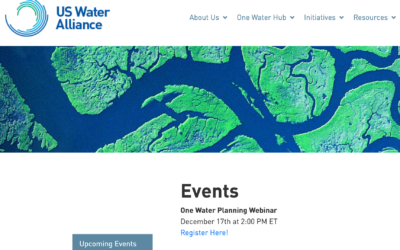 US Water Alliance's Second One Water Webinar, Coming Up December 17th, Will Focus on Planning