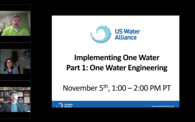 First Webinar in US Water Alliance One Water Series Featured Prominent Panel Sharing One Water Engineering Projects & Successes
